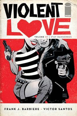 Violent Love Volume 1: Stay Dangerous Conditie: Tweedehands, als nieuw Image 1