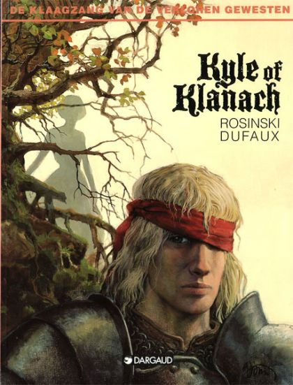 De Klaagzang van de Verloren Gewesten: Kyle of Klanach Conditie: Tweedehands, goed Dargaud 1