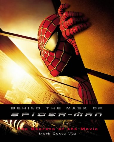 Behind the Mask of Spider-Man: The Secrets of the Movies Conditie: Tweedehands, goed Boxtree 1