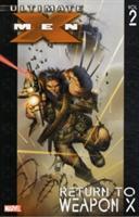 Ultimate X-Men - Volume 2: Return to Weapon X Conditie: Tweedehands, als nieuw Marvel 1