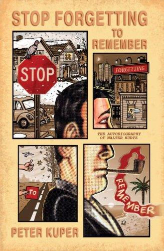 Stop Forgetting to Remember: The Autobiography of Walter Kurtz [HC] Conditie: Tweedehands, goed Crown 1