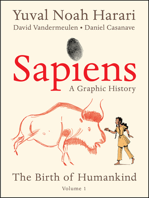 Sapiens: A Graphic History: The Birth of Humankind (Vol. 1) Conditie: Nieuw Harper Perennial 1